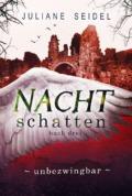 Juliane Seidel - Nachtschatten 3 - Unbezwingbar (Cover © Juliane Seidel)