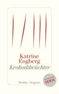 Katrine Engberg - Krokodilwächter (Cover © Diogenes)