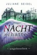 Juliane Seidel - Nachtschatten 2 - Ungebrochen (Cover © Juliane Seidel)