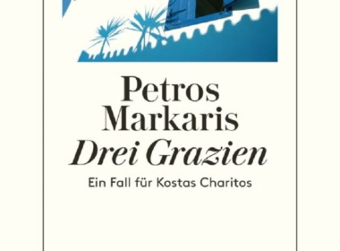 Petros Markaris - Drei Grazien (Cover © Diognes)