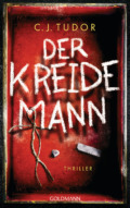 C. J. Tudor - Der Kreidemann (Cover © Goldmann)