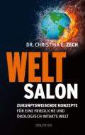 Dr. Christina E. Zech - Weltsalon (Cover @ Goldegg)