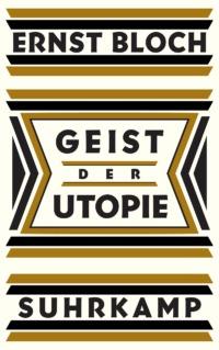 Ernst Bloch - Geist der Utopie (Cover © Suhrkamp)