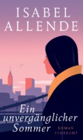 Isabel Allende - Ein unvergänglicher Sommer  (Cover © Suhrkamp)