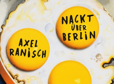 Axel Ranisch - Nackt über Berlin (Cover © Ullstein)