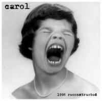 Carol - 1996 Reconstructed (© Per Koro Records - Carol)