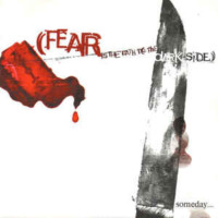 Fear Is The Path To The Dark Side – Someday This War Is Going To End (© Scorched Earth Policy - Fear Is The Path To The Dark Side)