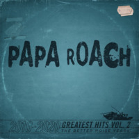 Papa Roach - Greatest Hits Vol. 2 The Better Noise Years (© Papa Roach)