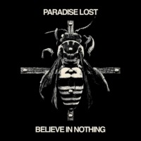Paradise Lost - Believe In Nothing (© Nuclear Blast)