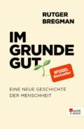 Cover Rutger Bregman - Im Grunde gut © Rowohlt