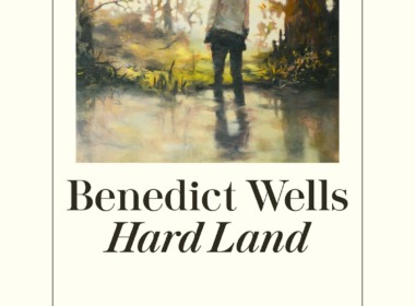 Benedict Wells - Hard Land (Cover © Diogenes-Verlag)