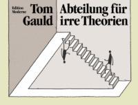 Tom Gauld - Abteilung für irre Theorien (© Edition Moderne)