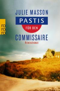 Julie Masson - Pastis für den Commissaire - Cover © Rowohlt