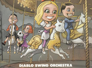 Diablo Swing Orchestra – Sing Along Songs For The Damned & Delirious (© Ascendance Records)