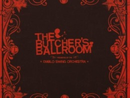 Diablo Swing Orchestra - The Butcher's Ballroom (© Candlelight Records)