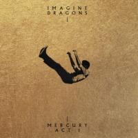 © Imagine Dragons - Mercury - Act 1