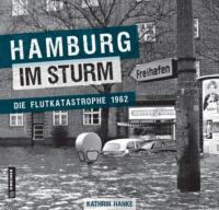 Hamburg im Sturm - Die Flutkatastrophe 1962